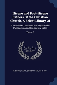 Книга под заказ: «Nicene and Post-Nicene Fathers Of the Christian Church, A Select Library Of»