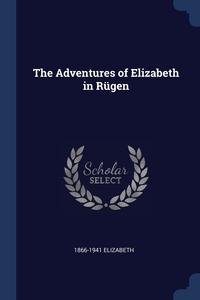 Книга под заказ: «The Adventures of Elizabeth in Rügen»
