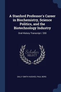 Книга под заказ: «A Stanford Professor's Career in Biochemistry, Science Politics, and the Biotechnology Industry»