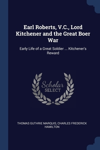 Книга под заказ: «Earl Roberts, V.C., Lord Kitchener and the Great Boer War»