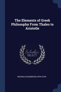 Книга под заказ: «The Elements of Greek Philosophy From Thales to Aristotle»