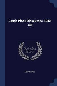 Книга под заказ: «South Place Discourses, 1883-189»