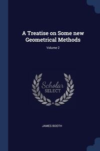 Книга под заказ: «A Treatise on Some new Geometrical Methods; Volume 2»