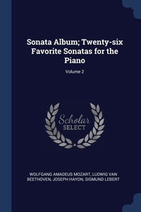 Книга под заказ: «Sonata Album; Twenty-six Favorite Sonatas for the Piano; Volume 2»