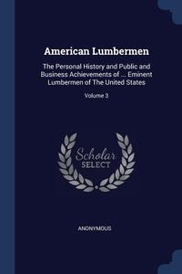 Книга под заказ: «American Lumbermen»