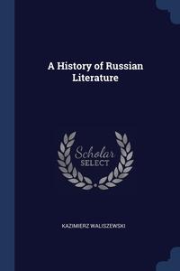 Книга под заказ: «A History of Russian Literature»