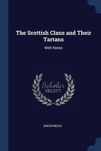 Книга под заказ: «The Scottish Clans and Their Tartans»