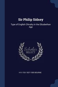 Книга под заказ: «Sir Philip Sidney»