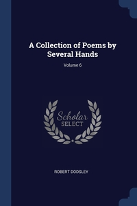 Книга под заказ: «A Collection of Poems by Several Hands; Volume 6»