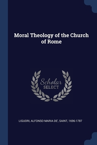Книга под заказ: «Moral Theology of the Church of Rome»