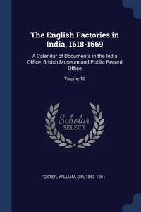 Книга под заказ: «The English Factories in India, 1618-1669»