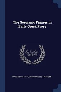 Книга под заказ: «The Gorgianic Figures in Early Greek Prose»