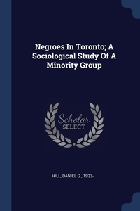 Книга под заказ: «Negroes In Toronto; A Sociological Study Of A Minority Group»