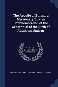 Книга под заказ: «The Apostle of Burma; a Missionary Epic in Commemoration of the Centennial of the Birth of Adoniram Judson»