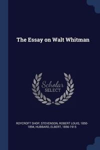 Книга под заказ: «The Essay on Walt Whitman»