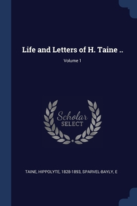 Книга под заказ: «Life and Letters of H. Taine ..; Volume 1»