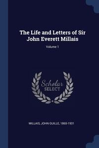 Книга под заказ: «The Life and Letters of Sir John Everett Millais; Volume 1»