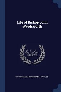 Книга под заказ: «Life of Bishop John Wordsworth»