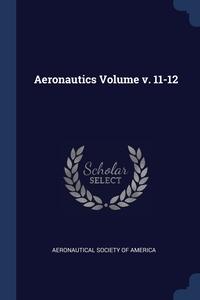 Книга под заказ: «Aeronautics Volume v. 11-12»