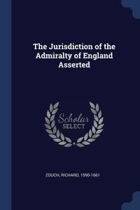 Книга под заказ: «The Jurisdiction of the Admiralty of England Asserted»