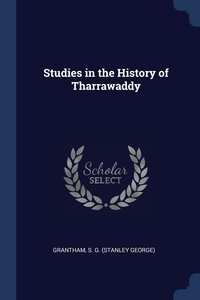 Книга под заказ: «Studies in the History of Tharrawaddy»