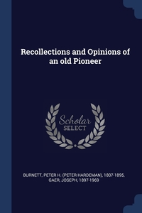 Книга под заказ: «Recollections and Opinions of an old Pioneer»