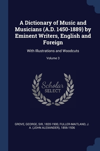Книга под заказ: «A Dictionary of Music and Musicians (A.D. 1450-1889) by Eminent Writers, English and Foreign»