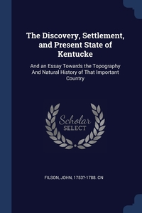 Книга под заказ: «The Discovery, Settlement, and Present State of Kentucke»
