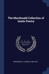 Книга под заказ: «The Macdonald Collection of Gaelic Poetry»