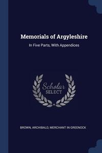 Книга под заказ: «Memorials of Argyleshire»