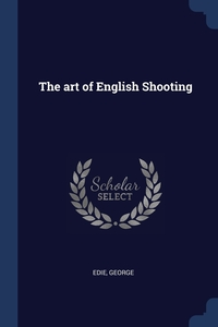 Книга под заказ: «The art of English Shooting»