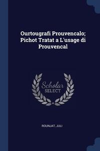 Книга под заказ: «Ourtougrafi Prouvencalo; Pichot Tratat a L'usage di Prouvencal»