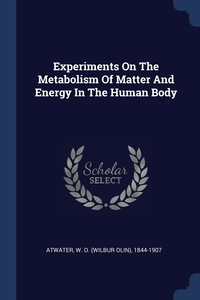 Книга под заказ: «Experiments On The Metabolism Of Matter And Energy In The Human Body»