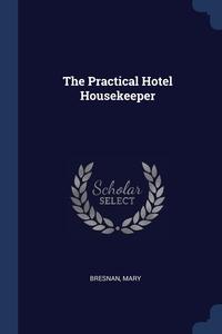 Книга под заказ: «The Practical Hotel Housekeeper»