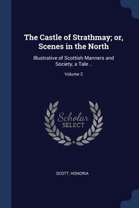 Книга под заказ: «The Castle of Strathmay; or, Scenes in the North»