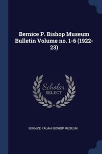 Книга под заказ: «Bernice P. Bishop Museum Bulletin Volume no. 1-6 (1922-23)»