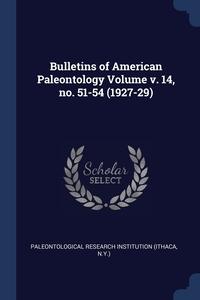 Книга под заказ: «Bulletins of American Paleontology Volume v. 14, no. 51-54 (1927-29)»