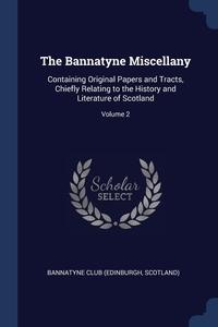 Книга под заказ: «The Bannatyne Miscellany»