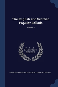 Книга под заказ: «The English and Scottish Popular Ballads; Volume 4»