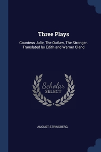 Three Plays: Countess Julie, The Outlaw, The Stronger. Translated by Edith and Warner Oland, August Strindberg обложка-превью