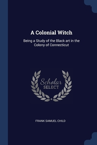 Книга под заказ: «A Colonial Witch»