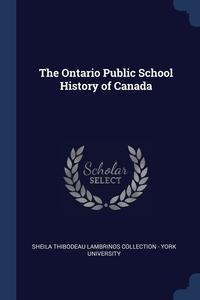 Книга под заказ: «The Ontario Public School History of Canada»