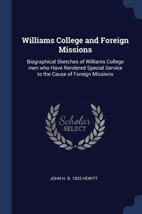 Книга под заказ: «Williams College and Foreign Missions»