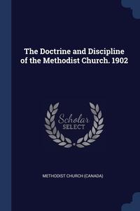 Книга под заказ: «The Doctrine and Discipline of the Methodist Church. 1902»