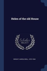 Книга под заказ: «Helen of the old House»