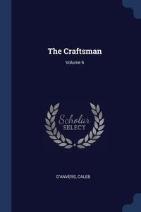 Книга под заказ: «The Craftsman; Volume 6»