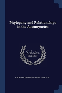 Книга под заказ: «Phylogeny and Relationships in the Ascomycetes»