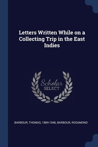Книга под заказ: «Letters Written While on a Collecting Trip in the East Indies»