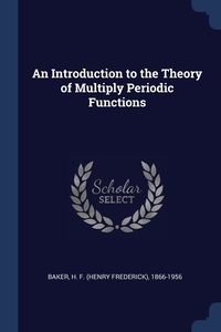 Книга под заказ: «An Introduction to the Theory of Multiply Periodic Functions»
