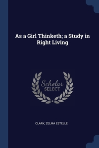 Книга под заказ: «As a Girl Thinketh; a Study in Right Living»